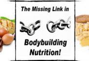Missing Link in Bodybuilding Nutrition