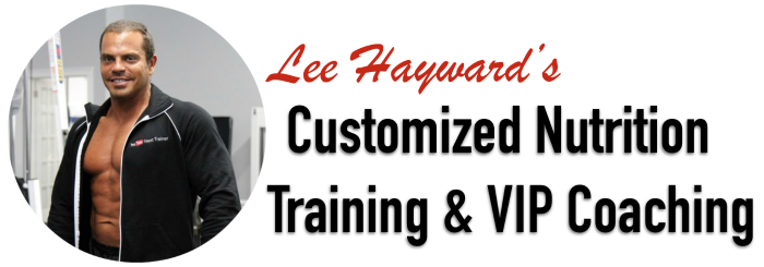Lee Hayward Customized Diet and Training Program