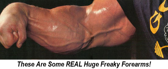 Huge Freaky Forearms