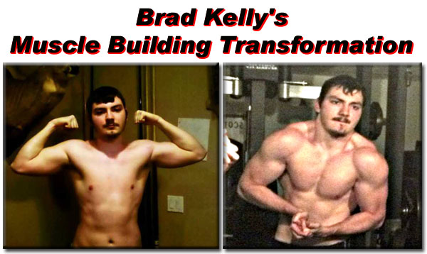 Brad Kelly's Muscle Building Transformation