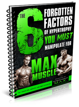 The 6 Forgotten Factors of Hypertrophy Report