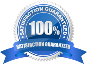 Your 100% Satisfaction Is Guaranteed