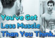 You've Got Less Muscle Than You Think