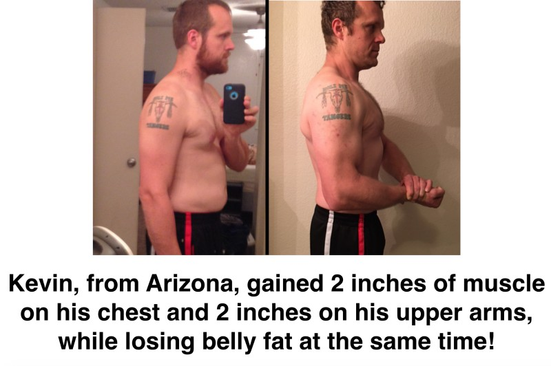 Kevin Gained 2 Inches To His Chest and Arms While Losing Belly Fat!